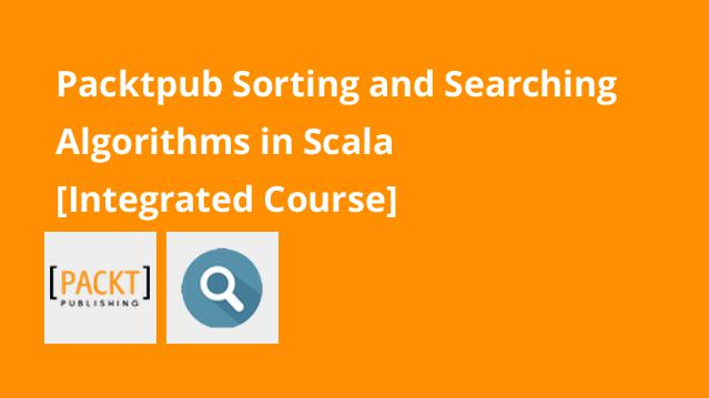 packtpub-sorting-and-searching-algorithms-in-scala-integrated-course